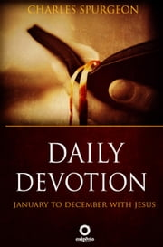 Daily Devotion - 365 Days With Jesus ebook by Charles Spurgeon