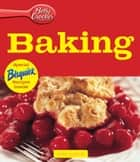 Betty Crocker Baking: HMH Selects ebook by Betty Crocker