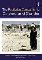The Routledge Companion to Cinema & Gender ebook by Kristin Lené Hole,Dijana Jela?a,E. Ann Kaplan,Patrice Petro