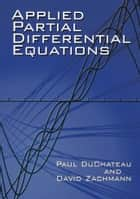 Applied Partial Differential Equations ebook by Paul DuChateau, David Zachmann