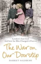 The War on our Doorstep ebook by Harriet Salisbury,The Museum of London Group