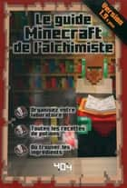 Le guide Minecraft de l'alchimiste - version 1.9 ebook by Stéphane PILET