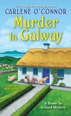 Murder in Galway ebook by Carlene O'Connor