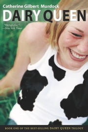 Dairy Queen ebook by Catherine Gilbert Murdock