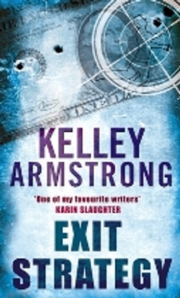 Exit Strategy - Number 1 in series ebook by Kelley Armstrong