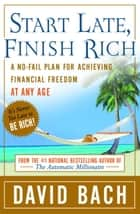Start Late, Finish Rich ebook by David Bach