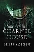 Charnel House ebook by Graham Masterton