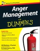 Anger Management For Dummies ebook by W. Doyle Gentry, Gill Bloxham