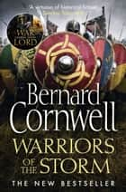 Warriors of the Storm (The Last Kingdom Series, Book 9) ebook by