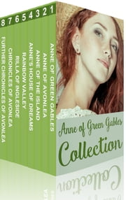 Anne of Green Gables Collection: Anne of Green Gables, Anne of the Island, and More Anne Shirley Books ebook by Lucy Maud Montgomery