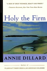 Holy the Firm ebook by Annie Dillard