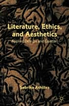 Literature, Ethics, and Aesthetics ebook by S. Achilles