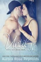 Until June ebook by Aurora Rose reynolds