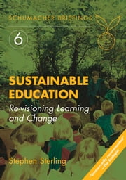 Sustainable Education - Revisioning Learning and Change ebook by Steven Sterling,David Orr