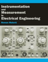 Instrumentation and Measurement in Electrical Engineering ebook by Malaric, Roman