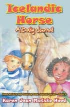 Icelandic Horse: A Daily Journal ebook by Karen Jean Matsko Hood