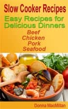 Slow Cooker Recipes ebook by Donna MacMillan