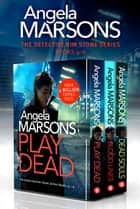 The Detective Kim Stone Series: Books 4–6 ebook by Angela Marsons