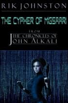 The Cypher of Migsaari ebook by Rik Johnston