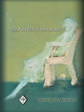 The Abyss of Madness ebook by George E. Atwood