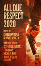 All Due Respect 2020 ebook by Chris Rhatigan, David Nemeth, Steven Berry,...