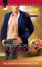Provocative Passion ebook by Altonya Washington