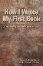 How I Wrote My First Book ebook by Anne K. Edwards