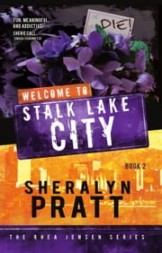 Welcome to Stalk Lake City ebook by Sheralyn Pratt