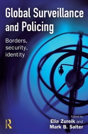 Global Surveillance and Policing ebook by Elia Zureik,Mark Salter