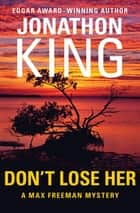 Don't Lose Her ebook by Jonathon King