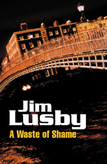 A Waste of Shame ebook by Jim Lusby