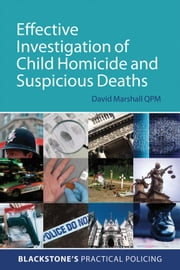 Effective Investigation of Child Homicide and Suspicious Deaths ebook by David Marshall QPM