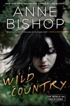 Wild Country ekitaplar by Anne Bishop