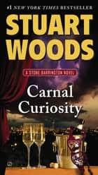 Carnal Curiosity ebook by Stuart Woods