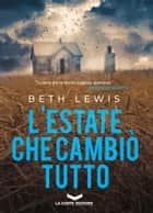 L'estate che cambiò tutto ebook by Beth Lewis, Federico Ghirardi
