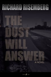 The Dust Will Answer ebook by Richard Risemberg