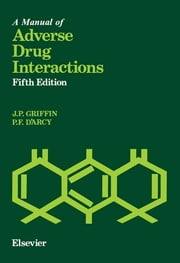 A Manual of Adverse Drug Interactions ebook by J.P. Griffin,P.F. D'Arcy