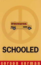 Schooled ebook by Gordon Korman