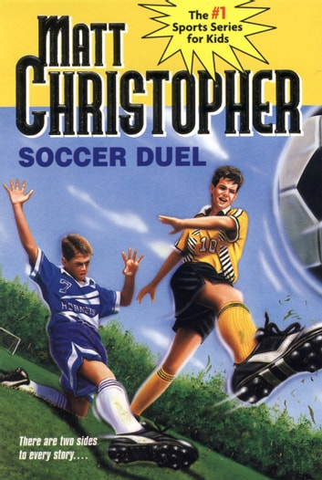 Soccer Duel - There are two sides to every story... ebook by Matt Christopher