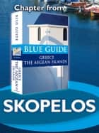 Skopelos - Blue Guide Chapter ebook by Nigel McGilchrist