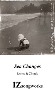 Sea Changes - Lyrics & Chords ebook by IZZABELLA