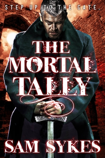 The Mortal Tally ebook by Sam Sykes