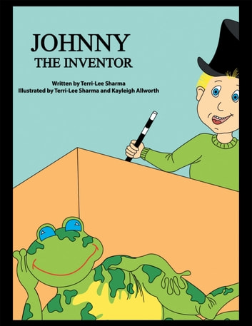 Johnny the Inventor ebook by Terri-Lee Sharma