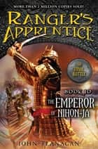 The Emperor of Nihon-Ja ebook by John A. Flanagan