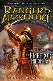 The Emperor of Nihon-Ja - Book Ten ebook by John A. Flanagan