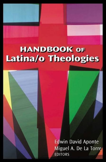 Handbook of Latina/o Theologies ebook by