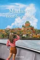 Madame Tout-le-monde T4, Vent de folie ebook by Juliette Thibault