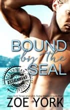 Bound by the SEAL eBook by Zoe York
