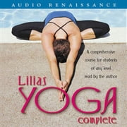 Lilias Yoga Complete - A Full Course for Beginning and Advanced Students audiobook by Lilias Folan