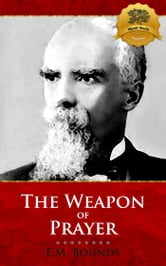The Weapon of Prayer ebook by E.M. Bounds, Wyatt North